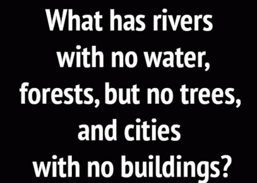What has rivers with no water, forests, but no trees, and cities with no buildings?