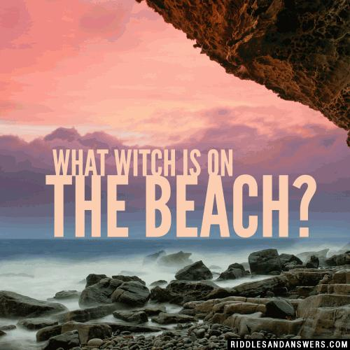 What witch is on the beach?
