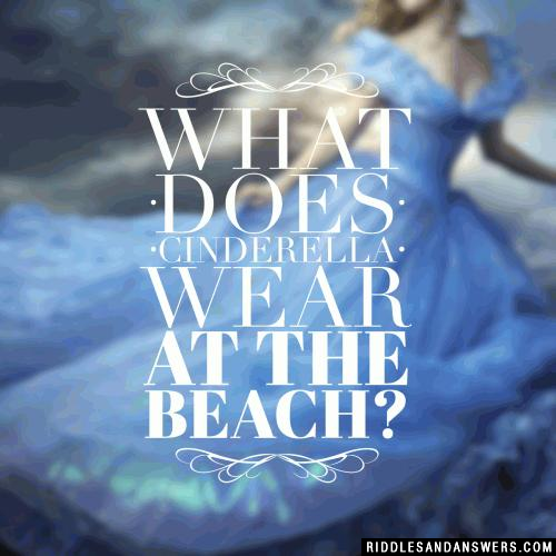 What does Cinderella wear at the beach?