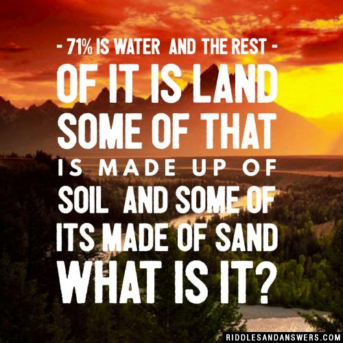 71% is water
