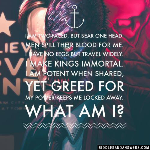 I am two-faced, but bear one head.
