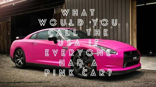 What would you call the USA if everyone had a pink car?