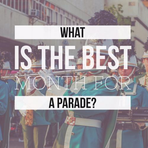 What is the best month for a parade?