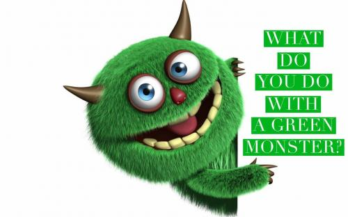 What do you do with a green monster?