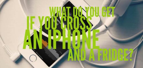 What do you get if you cross an iPhone and a fridge?