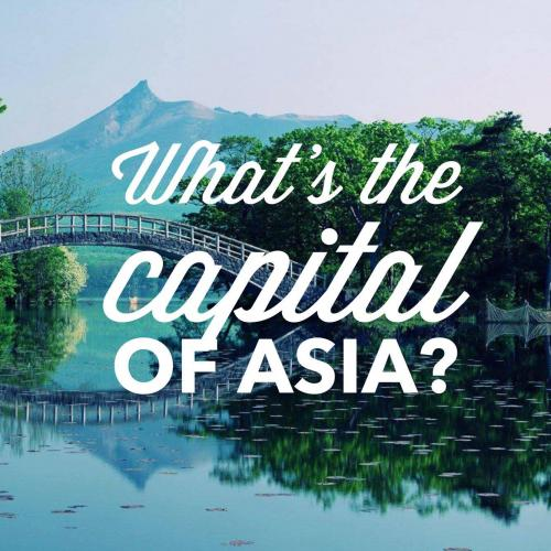 What's the capital of Asia?