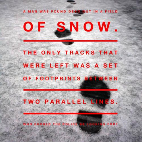 A man was found dead out in a field of snow. The only tracks that were left was a set of footprints between two parallel lines. Who should the police be looking for?