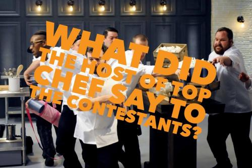What did the host of Top Chef say to the contestants?