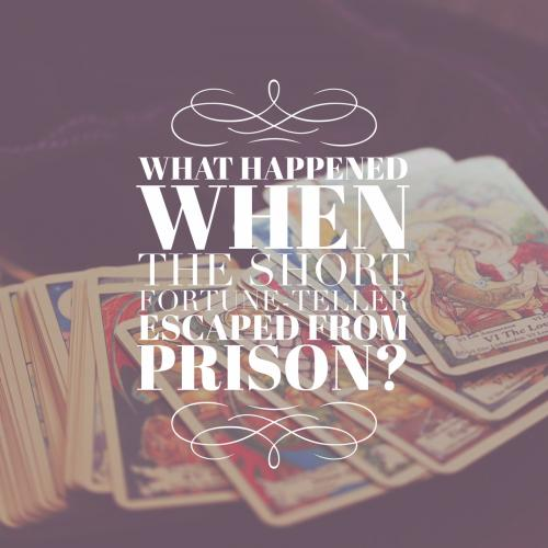 What happened when the short fortune-teller who escaped from prison?