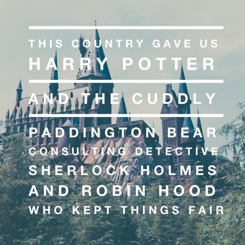 This country gave us Harry Potter And the cuddly Paddington Bear Consulting detective Sherlock Holmes And Robin Hood who kept things fair