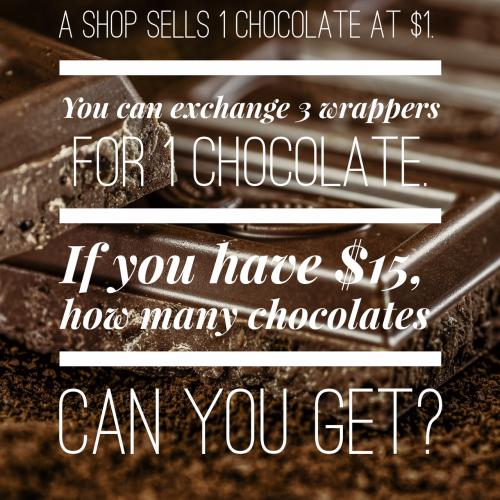 A shop sells 1 chocolate at $1. You can exchange 3 wrappers for 1 chocolate. If you have $15, how many chocolates can you get?