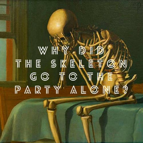 Why did the skeleton go to the party alone?