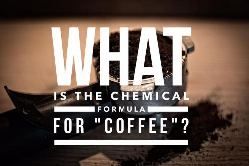 "What is the chemical formula for ""coffee""?"