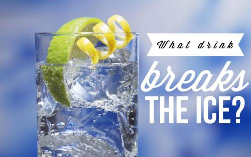 What drink breaks the ice?