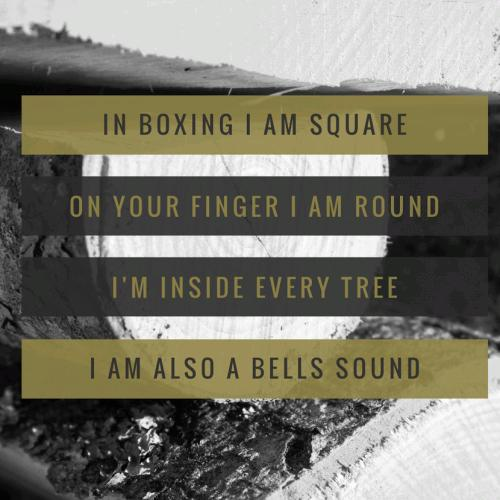 In boxing I am square On your finger I am round I'm inside every tree I am also a bells sound