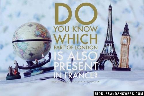 Do you know which part of London is also present in France?