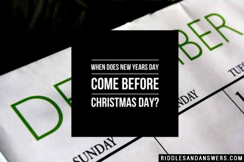When does New Years Day come before Christmas Day?