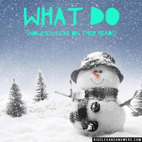 What do snowmen wear on their heads?