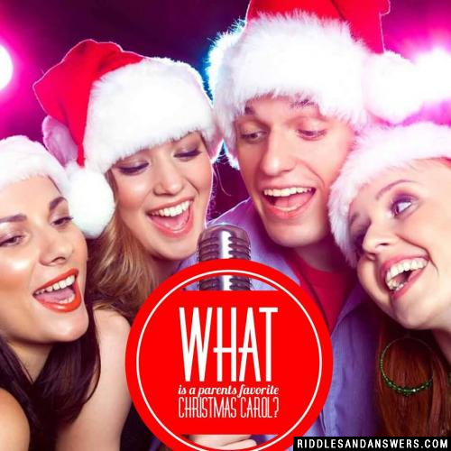 What is a parents favorite Christmas carol?