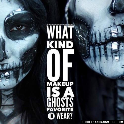What kind of makeup is a ghosts favorite to wear?