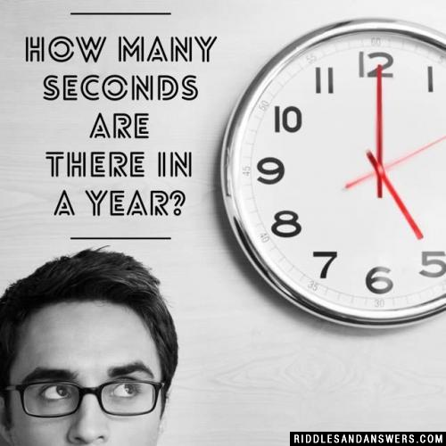 How many seconds are there in a year?