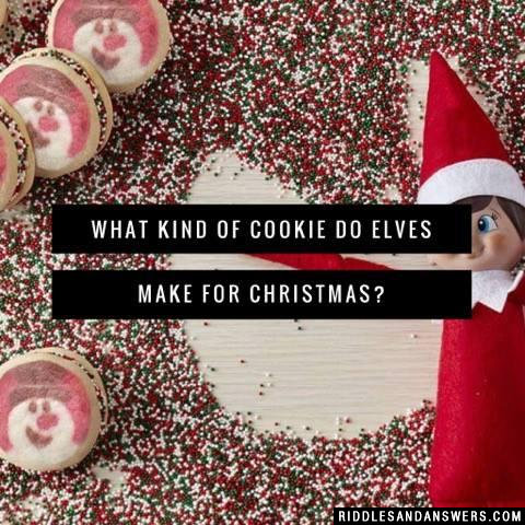 What kind of cookie do elves make for Christmas?