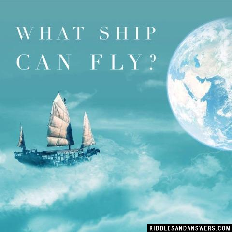 What ship can fly?