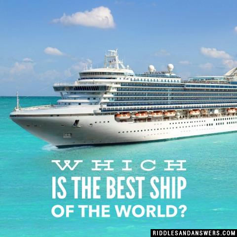 Which is the best ship of the world?