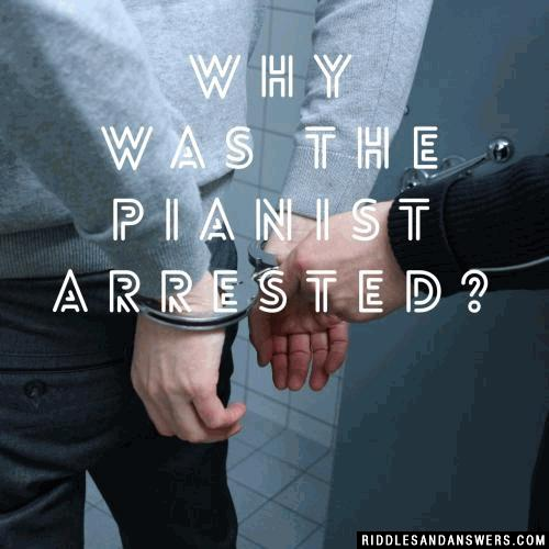 Why was the pianist arrested?