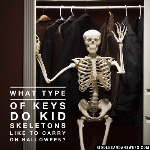 What type of keys do kid skeletons like to carry on Halloween?