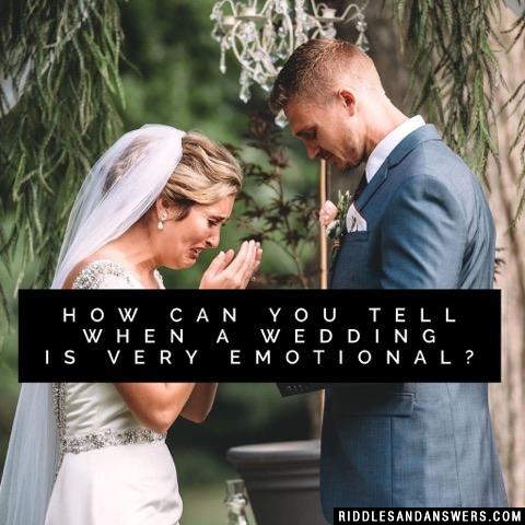 How can you tell when a wedding is very emotional?