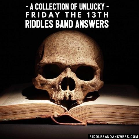 30 Friday The 13th Riddles And Answers To Solve 2019