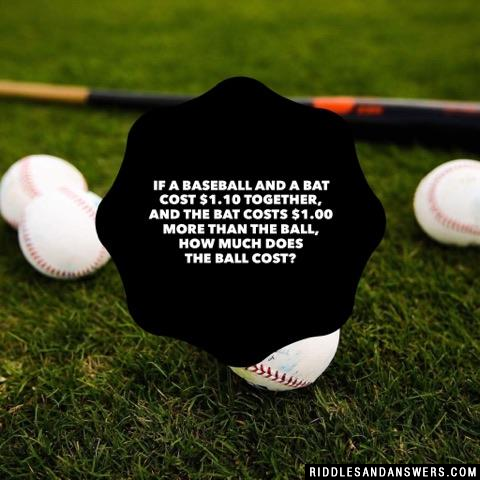 If a baseball and a bat cost $1.10 together, and the bat costs $1.00 more than the ball, how much does the ball cost?