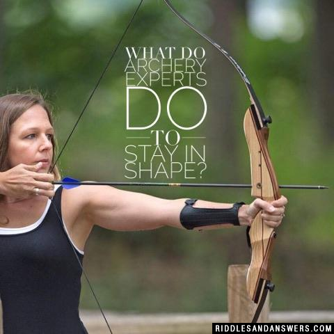 What do archery experts do to stay in shape?