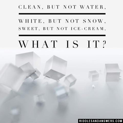 Clean, but not water,
