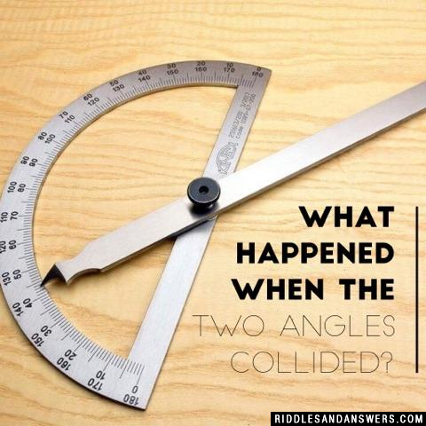 What happened when the two angles collided?