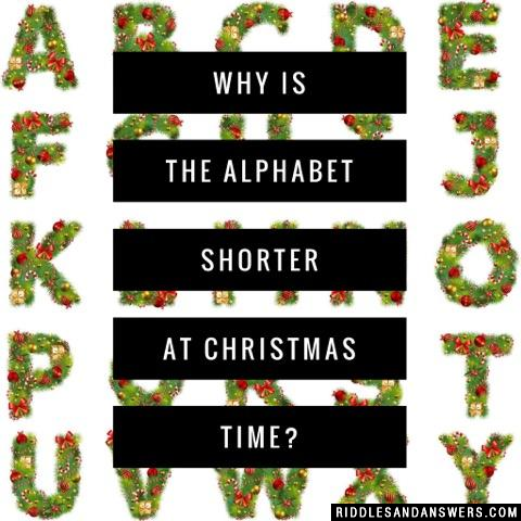 Why is the alphabet shorter at Christmas time?
