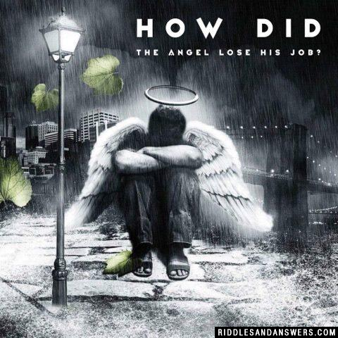 How did the angel lose his job?