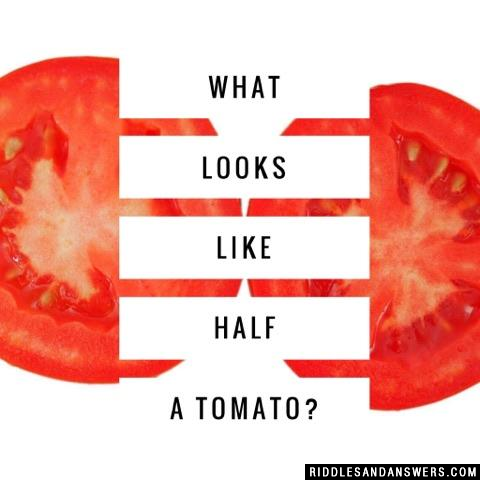 What looks like half a tomato?