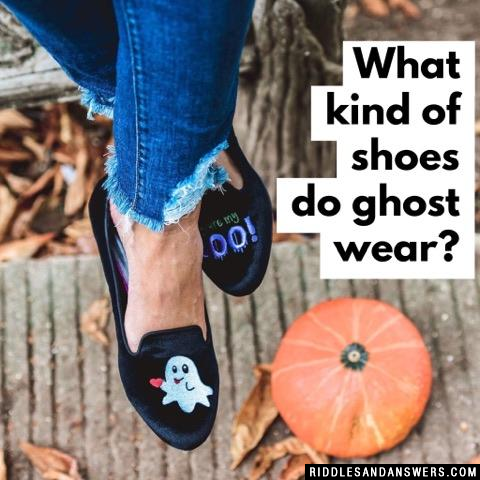 What kind of shoes do ghost wear?