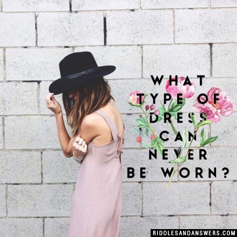 What type of dress can never be worn?