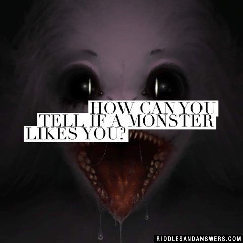 How can you tell if a monster likes you?