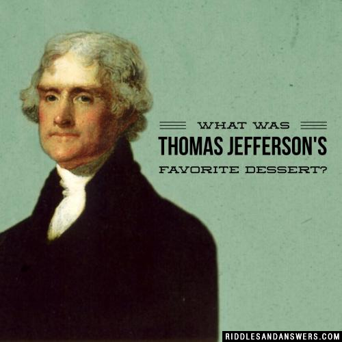 What was Thomas Jefferson's favorite dessert?