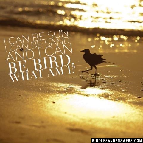 I can be sun,