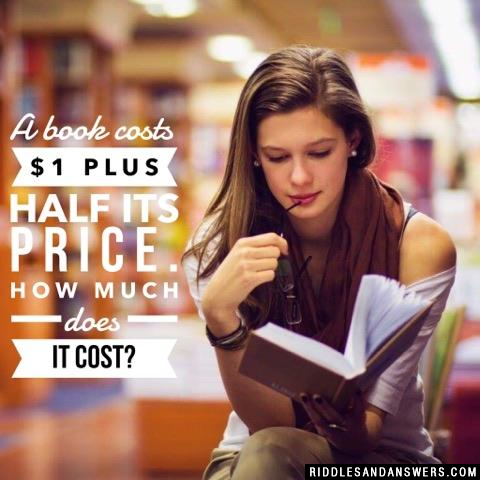 A book costs $1 plus half its price. How much does it cost?