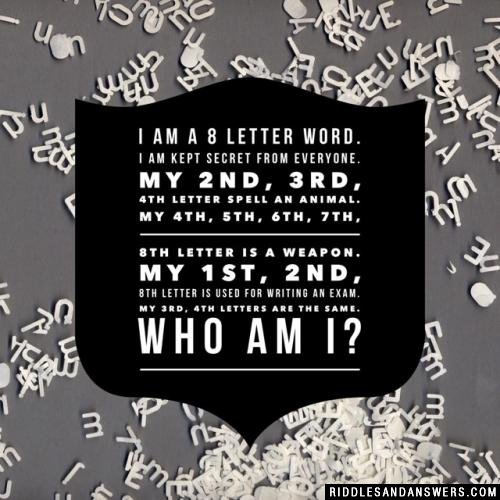 I am a 8 Letter Word.