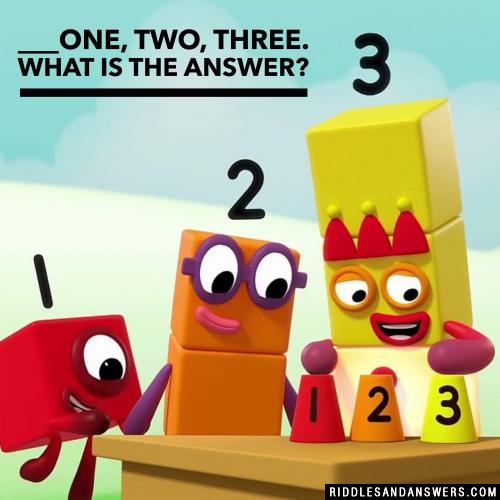 ___one, two, three.