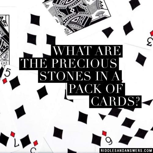 What are the precious stones in a pack of cards?