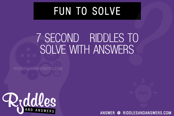 30+ 7 Second Riddles With Answers To Solve - Puzzles & Brain