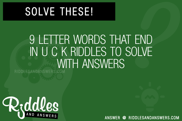 30+ 9 Letter Words That End In U C K Riddles With Answers To